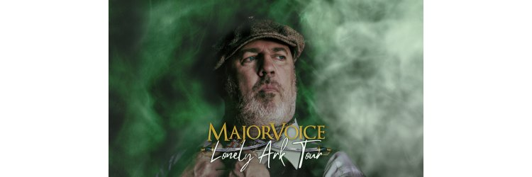 MajorVoice - Lonely Ark Tour 2020