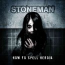 Stoneman - How To Spell Heroin (CD)