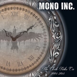 MONO INC. - The Clock Ticks On 2004-2014 inkl. Alive & Acoustic 2-CD