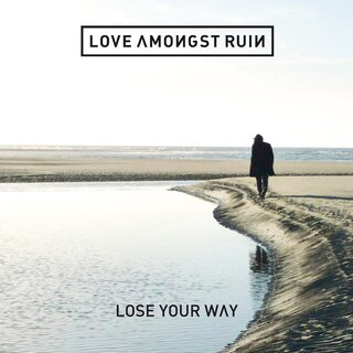 Love Amongst Ruin - Lose Your Way (CD)