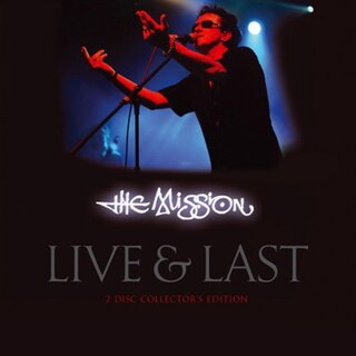 The Mission - Live & Last (Digipak)